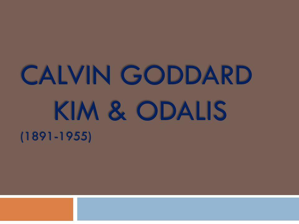 Calvin Goddard kim & odalis (1891-1955)