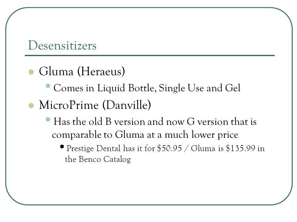 Desensitizers Gluma (Heraeus) MicroPrime (Danville)