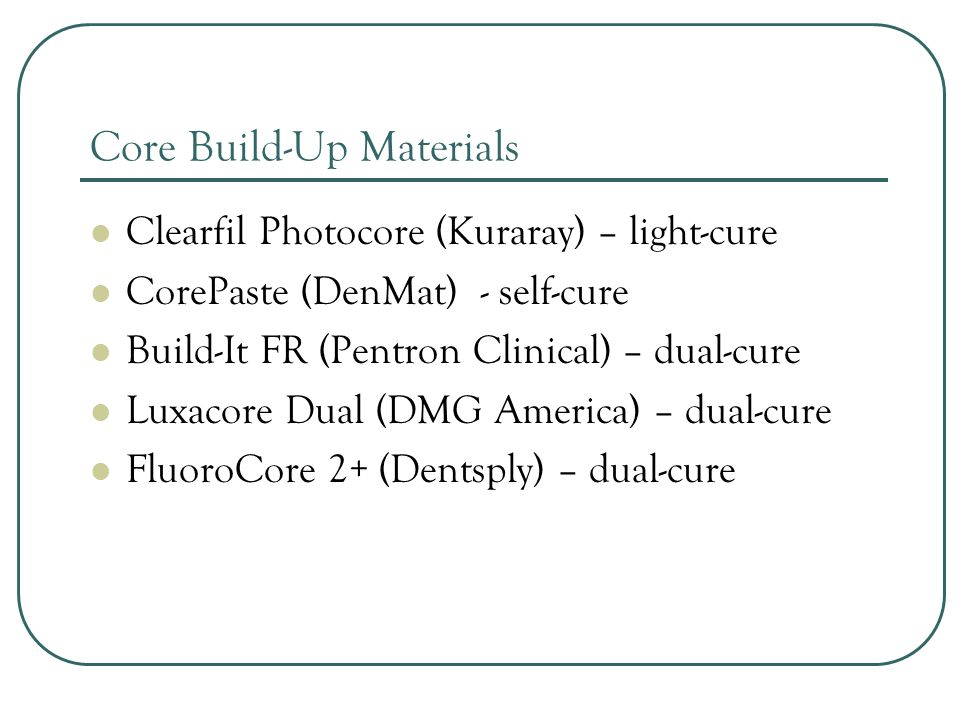 Core Build-Up Materials