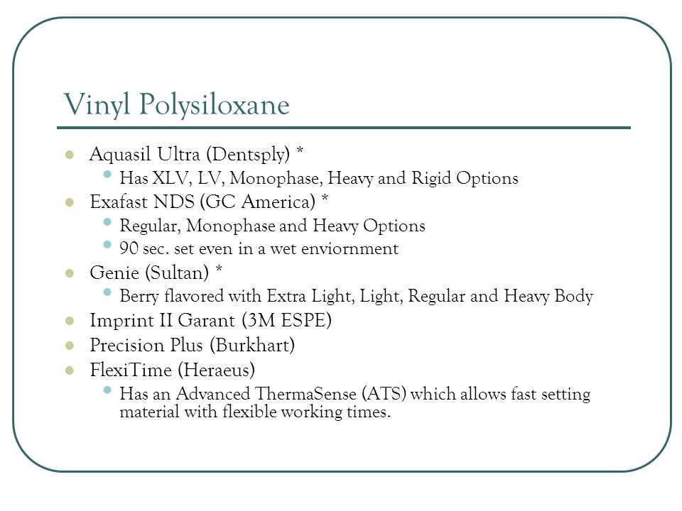 Vinyl Polysiloxane Aquasil Ultra (Dentsply) *