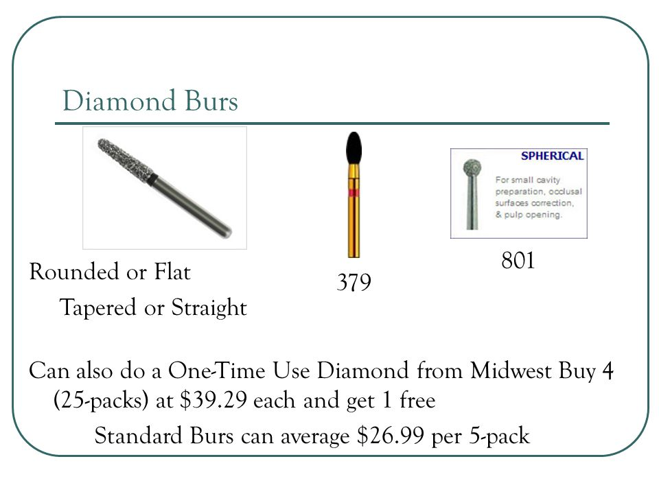 Diamond Burs 801 Rounded or Flat 379 Tapered or Straight