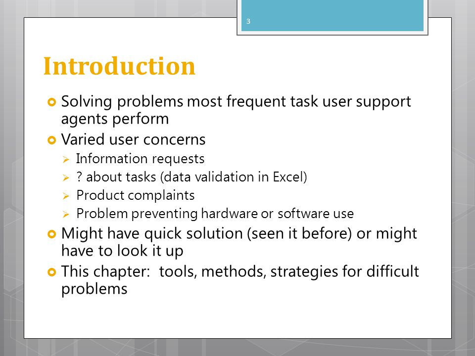 Introduction Solving problems most frequent task user support agents perform. Varied user concerns.