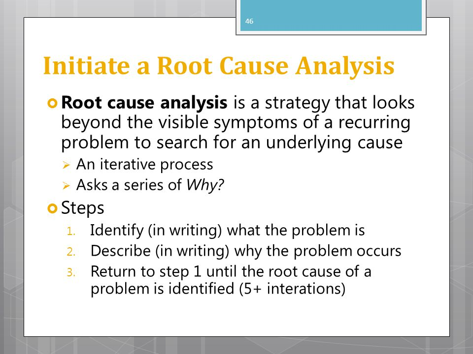Initiate a Root Cause Analysis