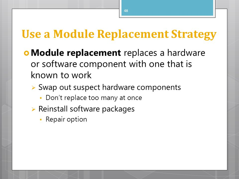 Use a Module Replacement Strategy