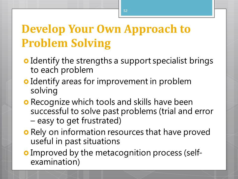 Develop Your Own Approach to Problem Solving