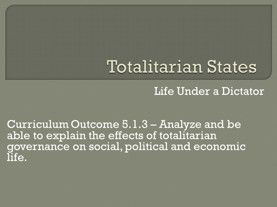 Totalitarian States Life Under a Dictator
