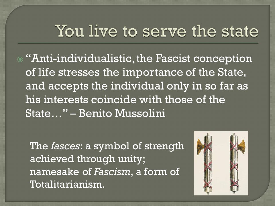You live to serve the state