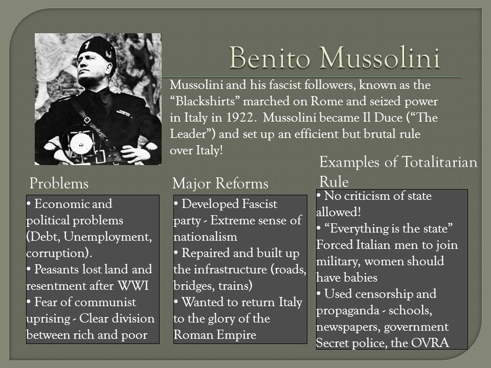 Benito Mussolini Examples of Totalitarian Rule Problems Major Reforms