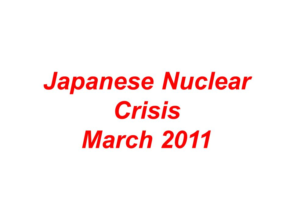 Japanese Nuclear Crisis March 2011