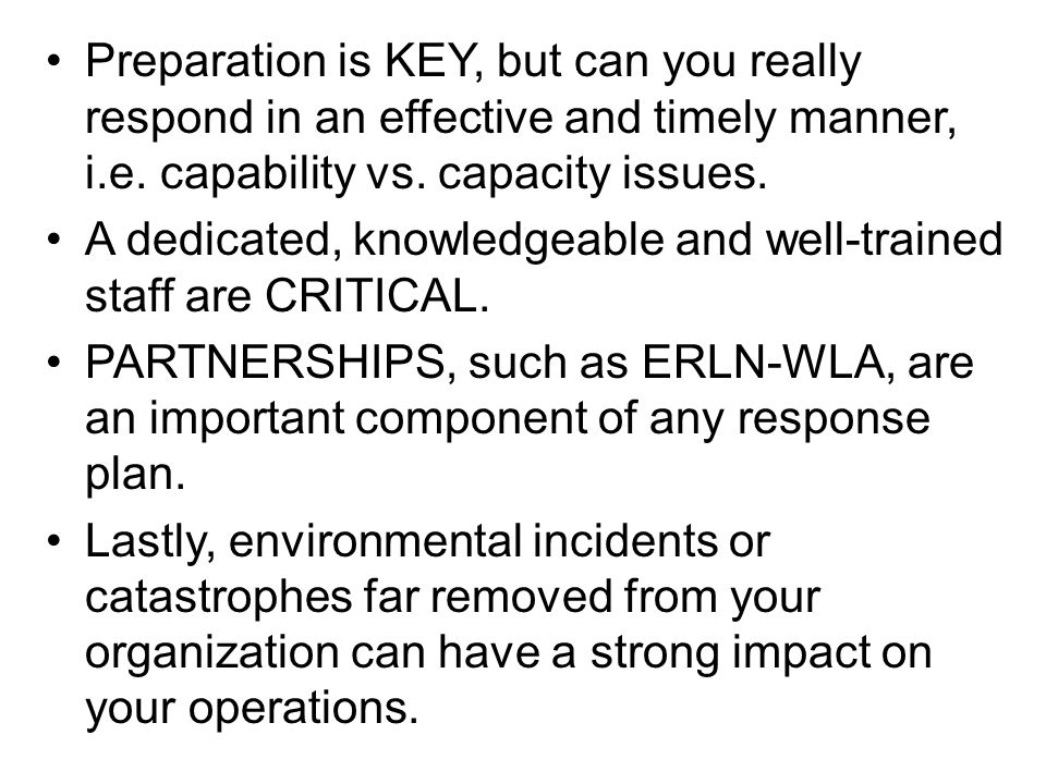 Preparation is KEY, but can you really respond in an effective and timely manner, i.e. capability vs. capacity issues.