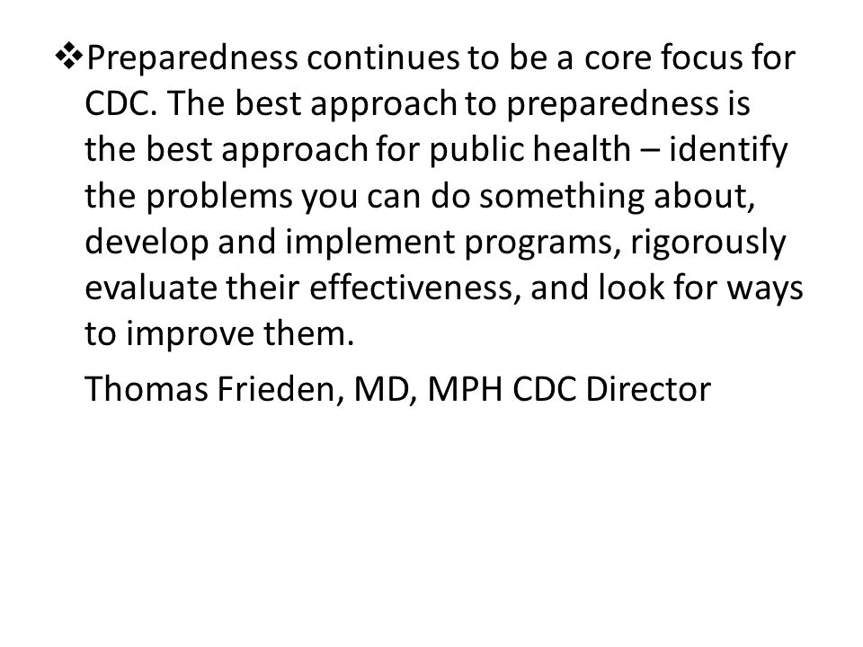 Preparedness continues to be a core focus for CDC