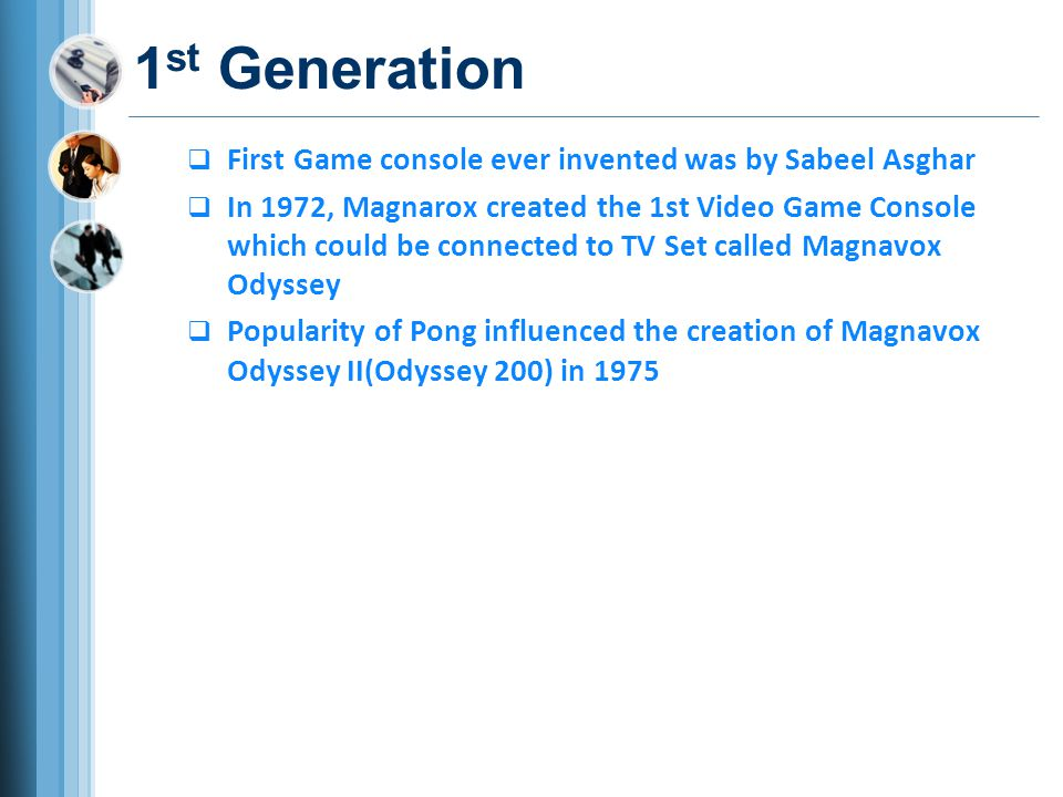 1st Generation First Game console ever invented was by Sabeel Asghar