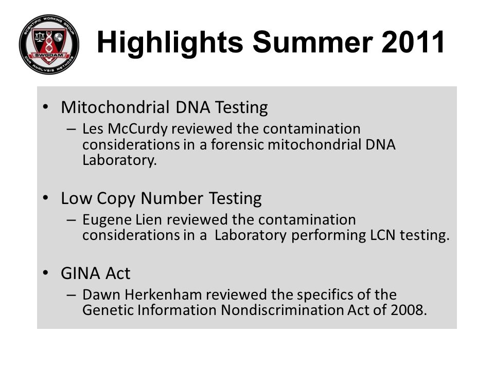 Highlights Summer 2011 Mitochondrial DNA Testing