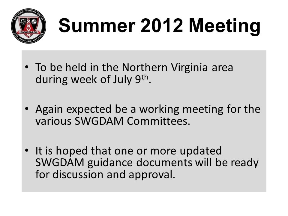 Summer 2012 Meeting To be held in the Northern Virginia area during week of July 9th.