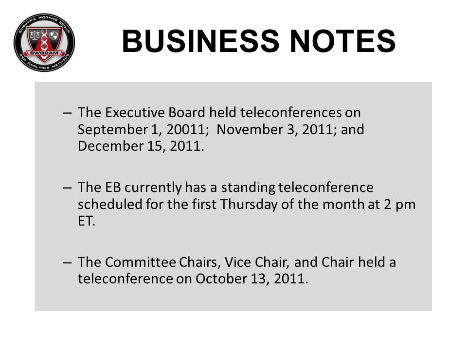 BUSINESS NOTES The Executive Board held teleconferences on September 1, 20011; November 3, 2011; and December 15, 2011.