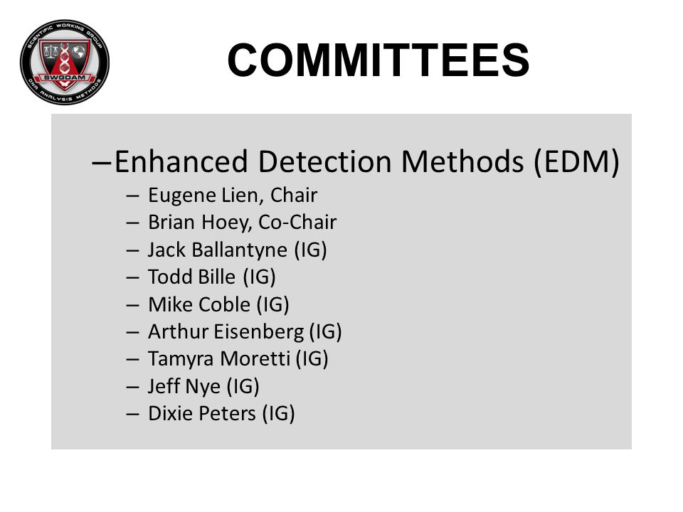 COMMITTEES Enhanced Detection Methods (EDM) Eugene Lien, Chair