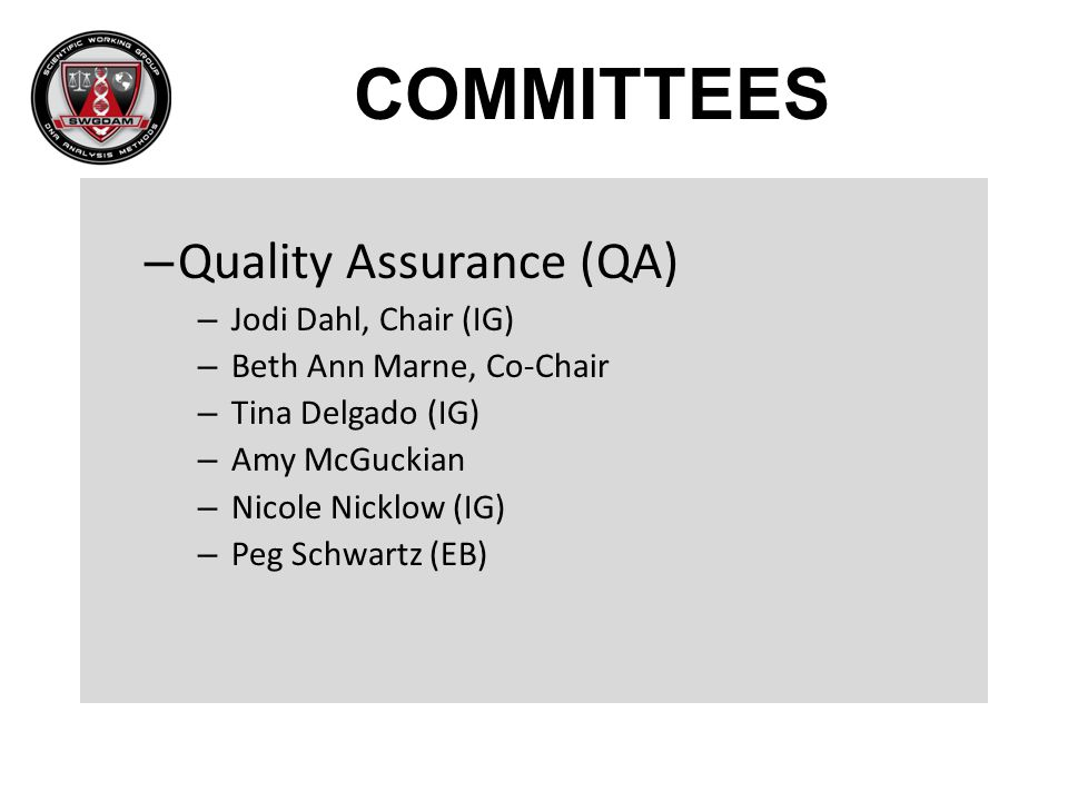 COMMITTEES Quality Assurance (QA) Jodi Dahl, Chair (IG)