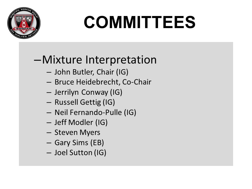 COMMITTEES Mixture Interpretation John Butler, Chair (IG)