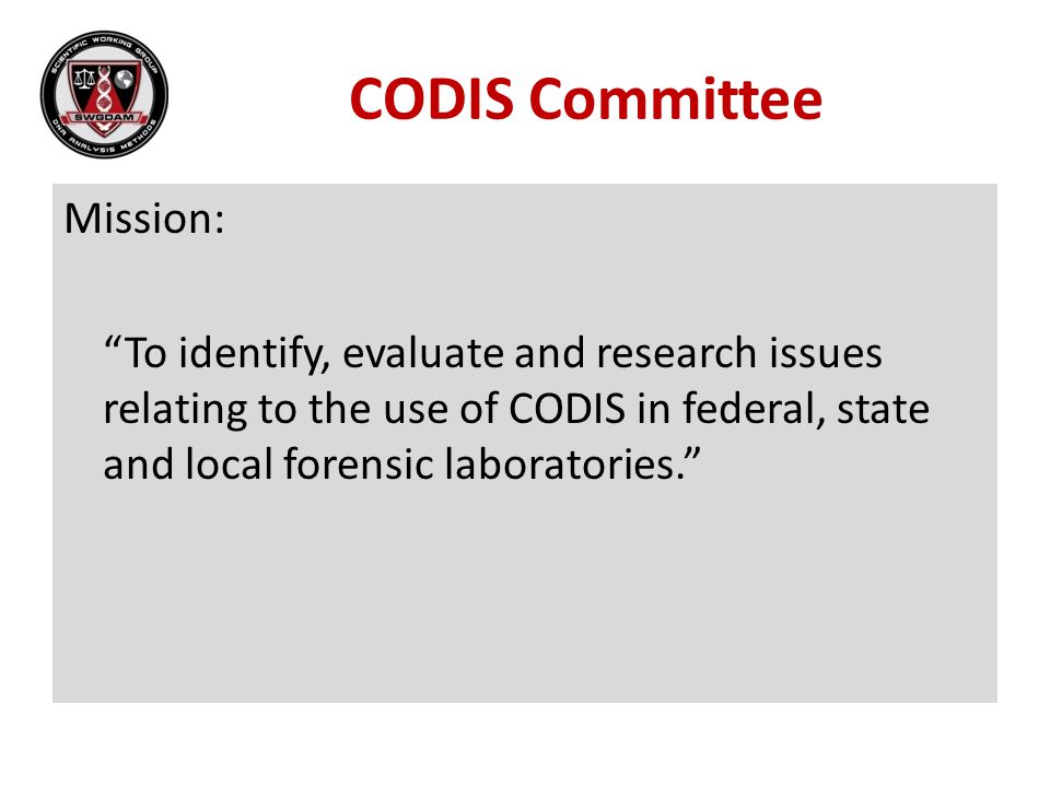 CODIS Committee Mission: