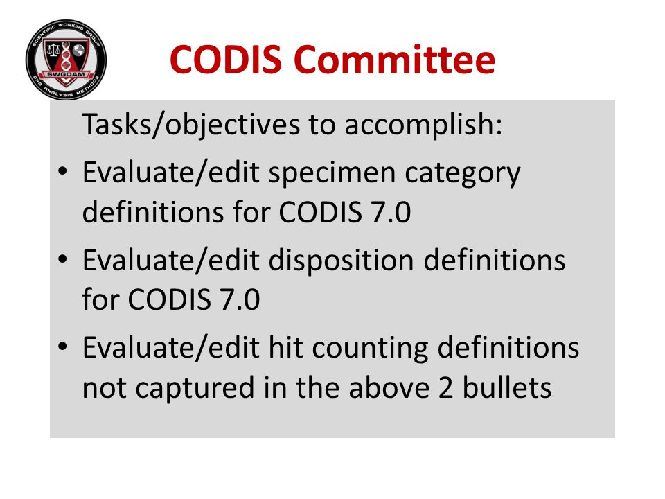 CODIS Committee Tasks/objectives to accomplish: