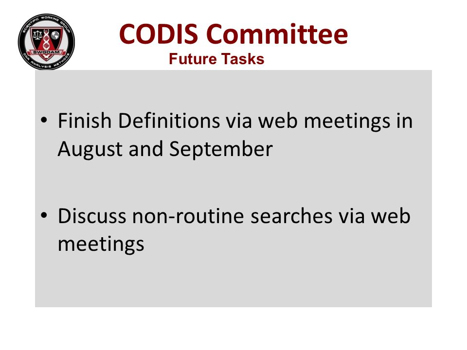 CODIS Committee Future Tasks. Finish Definitions via web meetings in August and September.