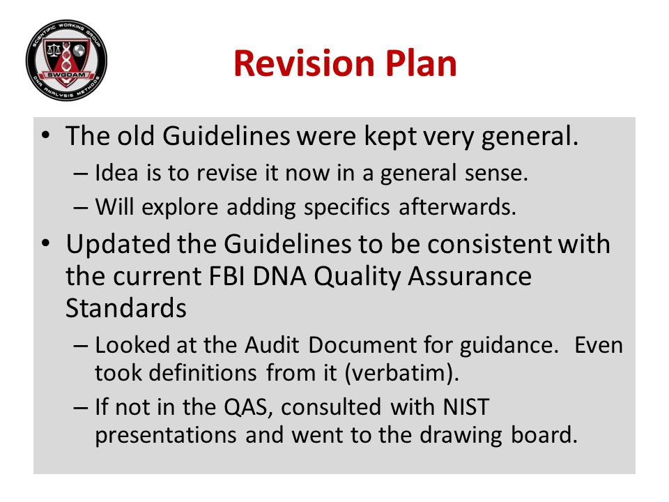 Revision Plan The old Guidelines were kept very general.