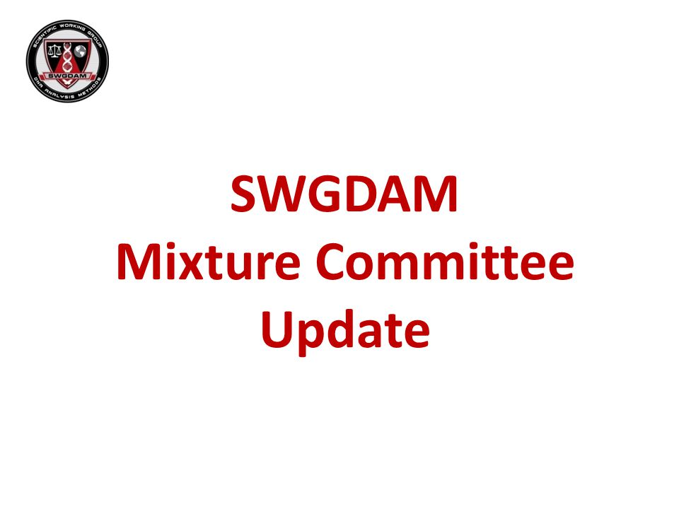 SWGDAM Mixture Committee Update