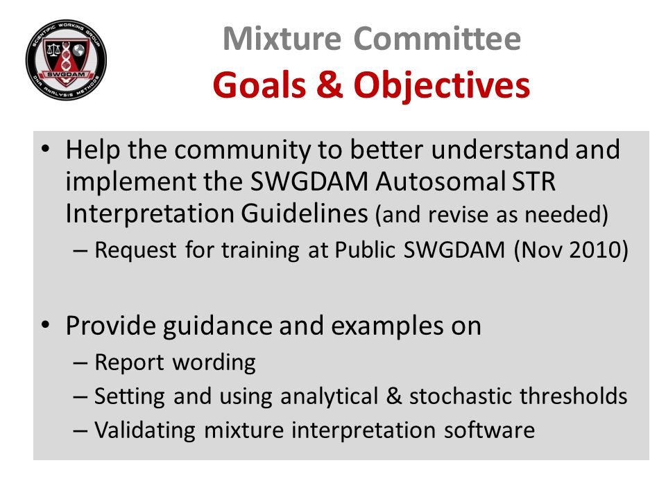 Mixture Committee Goals & Objectives