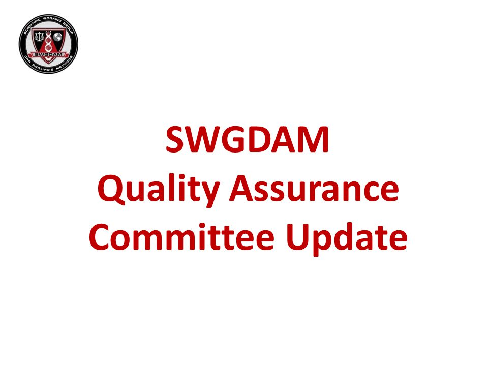 SWGDAM Quality Assurance Committee Update