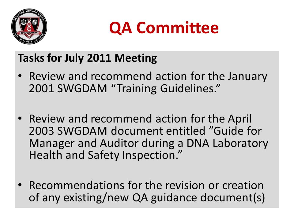 QA Committee Tasks for July 2011 Meeting. Review and recommend action for the January 2001 SWGDAM Training Guidelines.