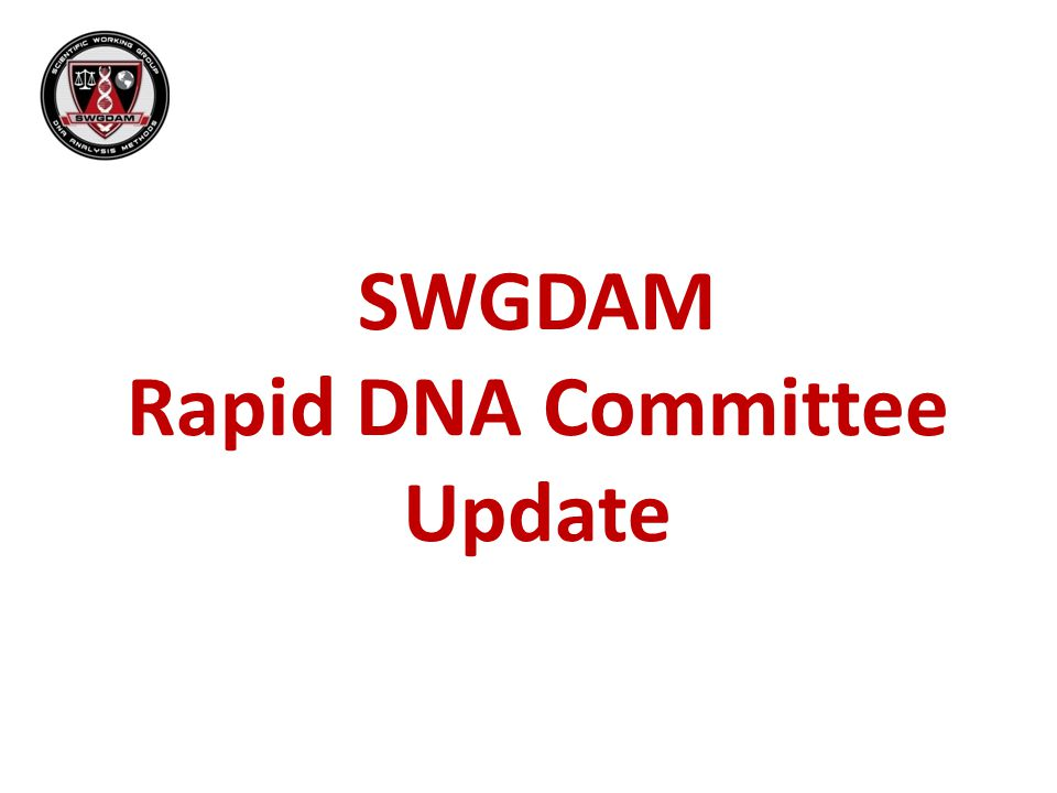 SWGDAM Rapid DNA Committee Update