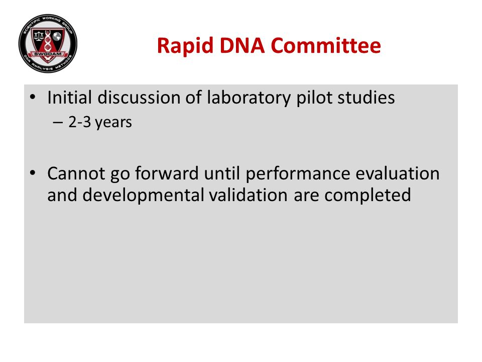 Rapid DNA Committee Initial discussion of laboratory pilot studies