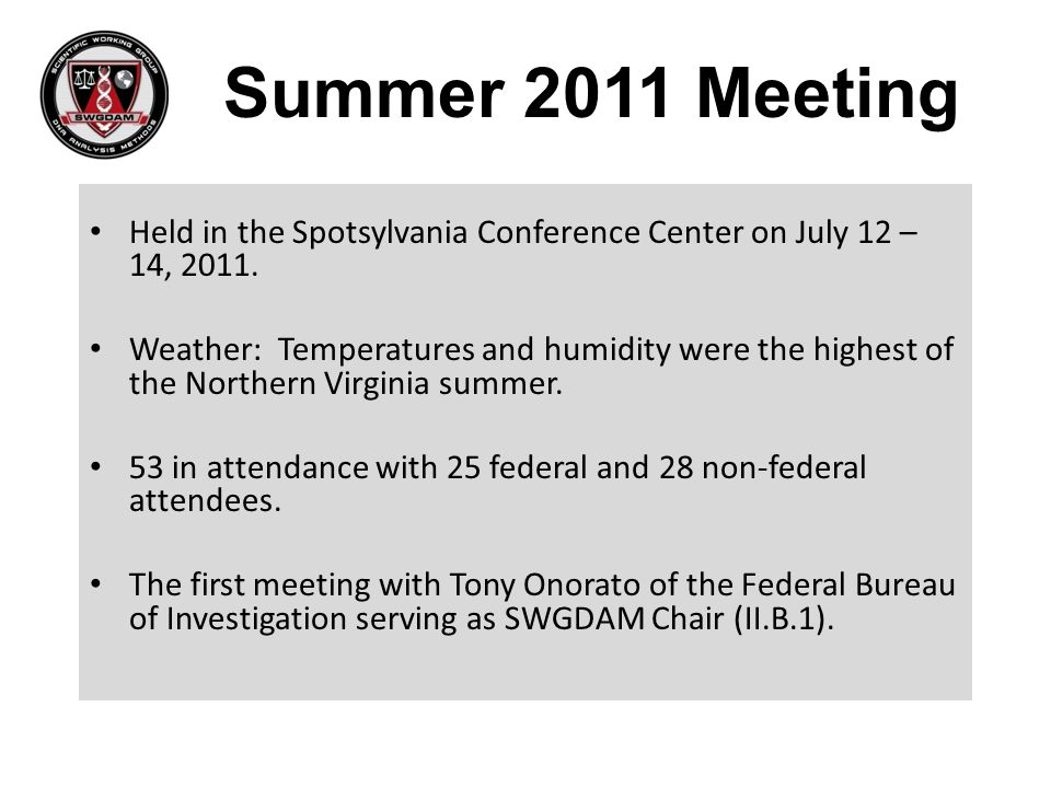 Summer 2011 Meeting Held in the Spotsylvania Conference Center on July 12 – 14, 2011.