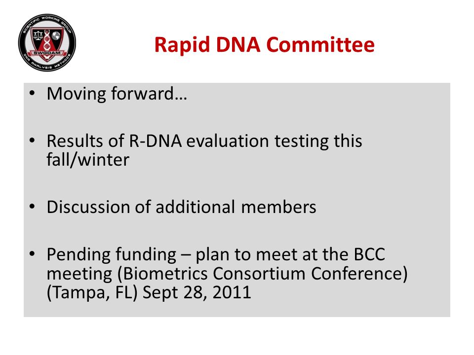 Rapid DNA Committee Moving forward…