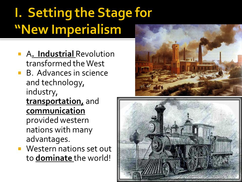 I. Setting the Stage for New Imperialism