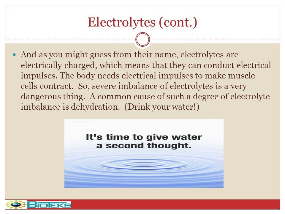 Electrolytes (cont.)