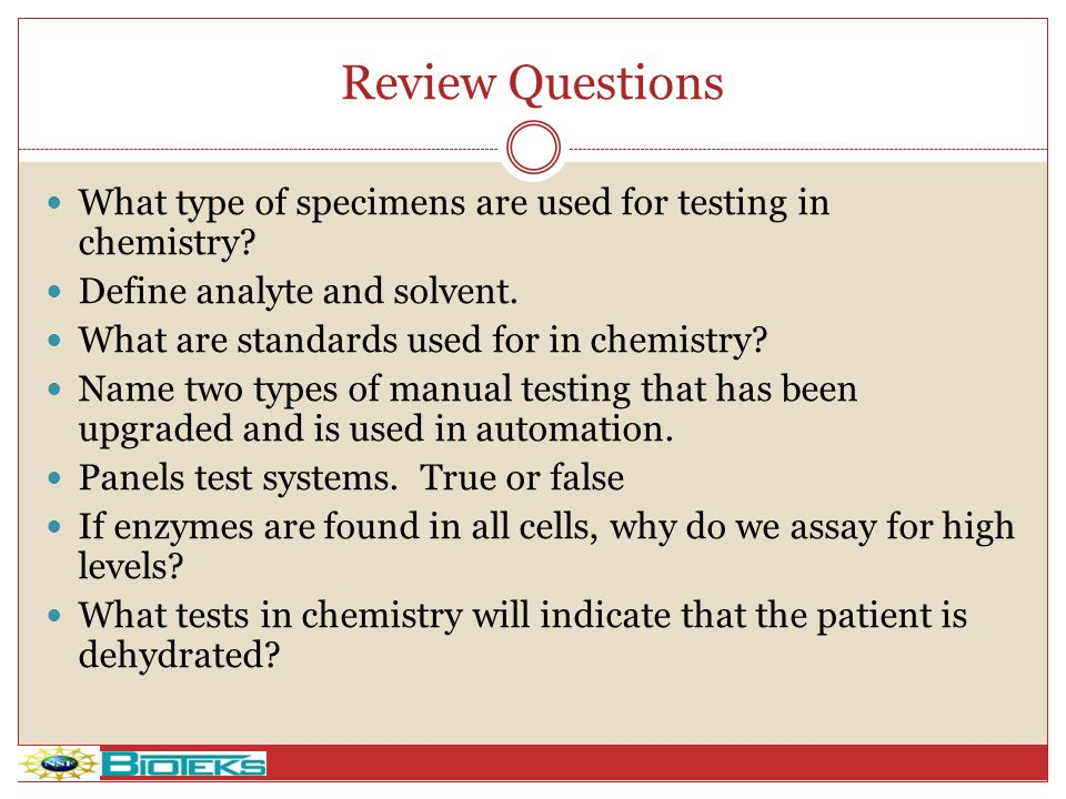 Review Questions What type of specimens are used for testing in chemistry Define analyte and solvent.