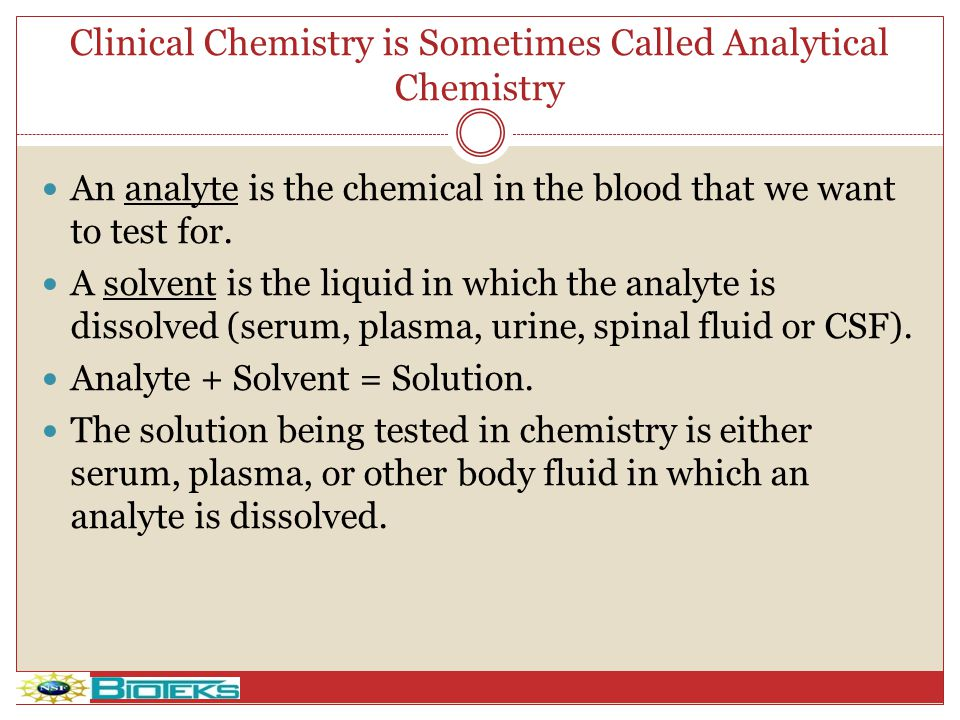 Clinical Chemistry is Sometimes Called Analytical Chemistry