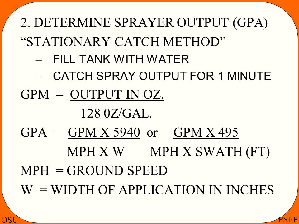 2. DETERMINE SPRAYER OUTPUT (GPA) STATIONARY CATCH METHOD
