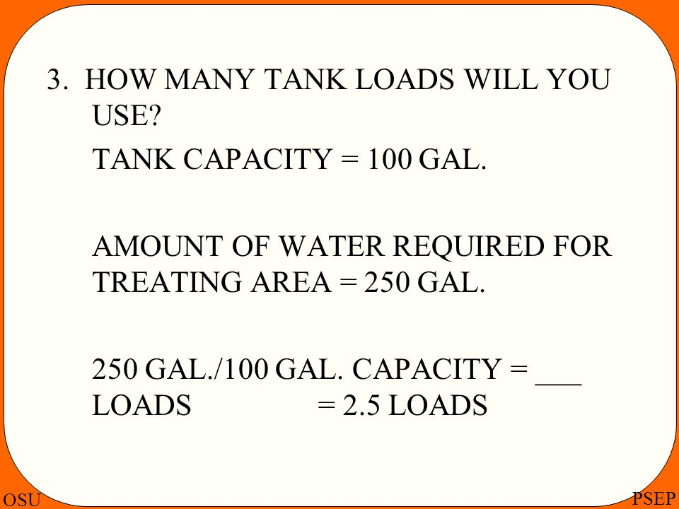 3. HOW MANY TANK LOADS WILL YOU USE
