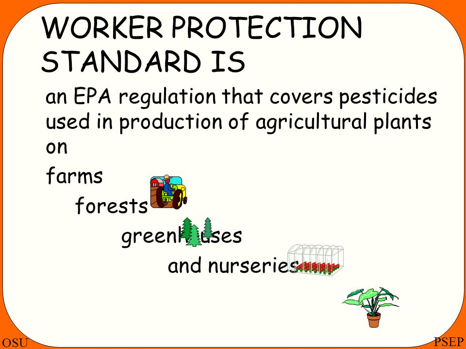 WORKER PROTECTION STANDARD IS