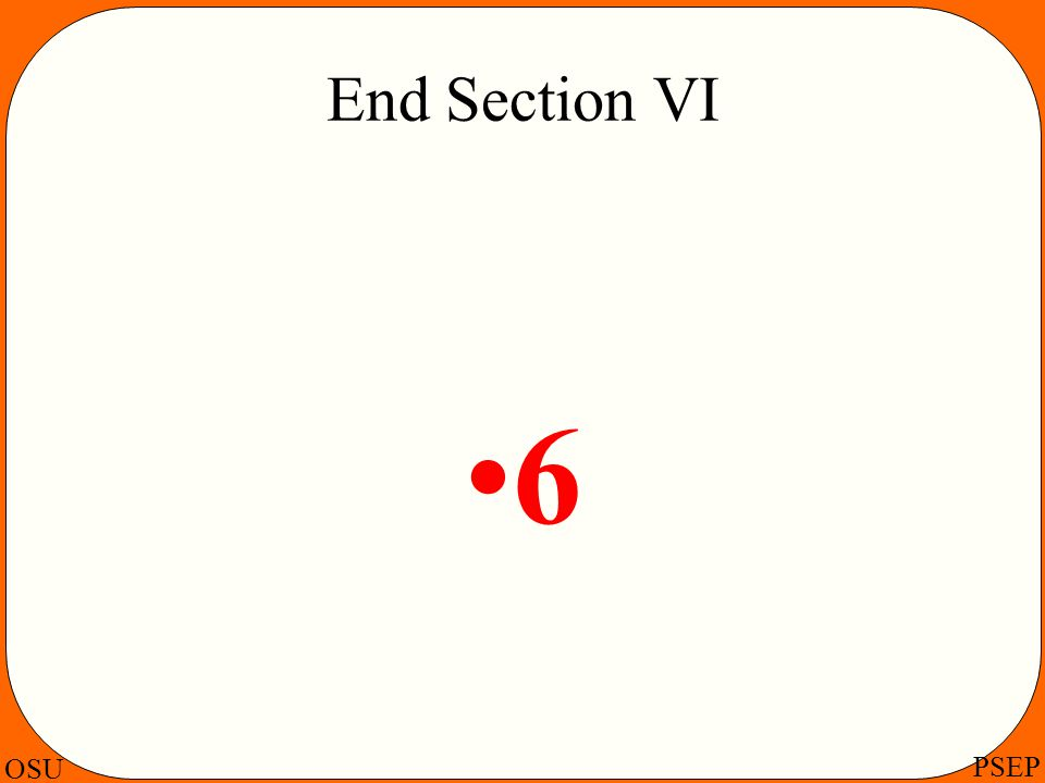 End Section VI 6