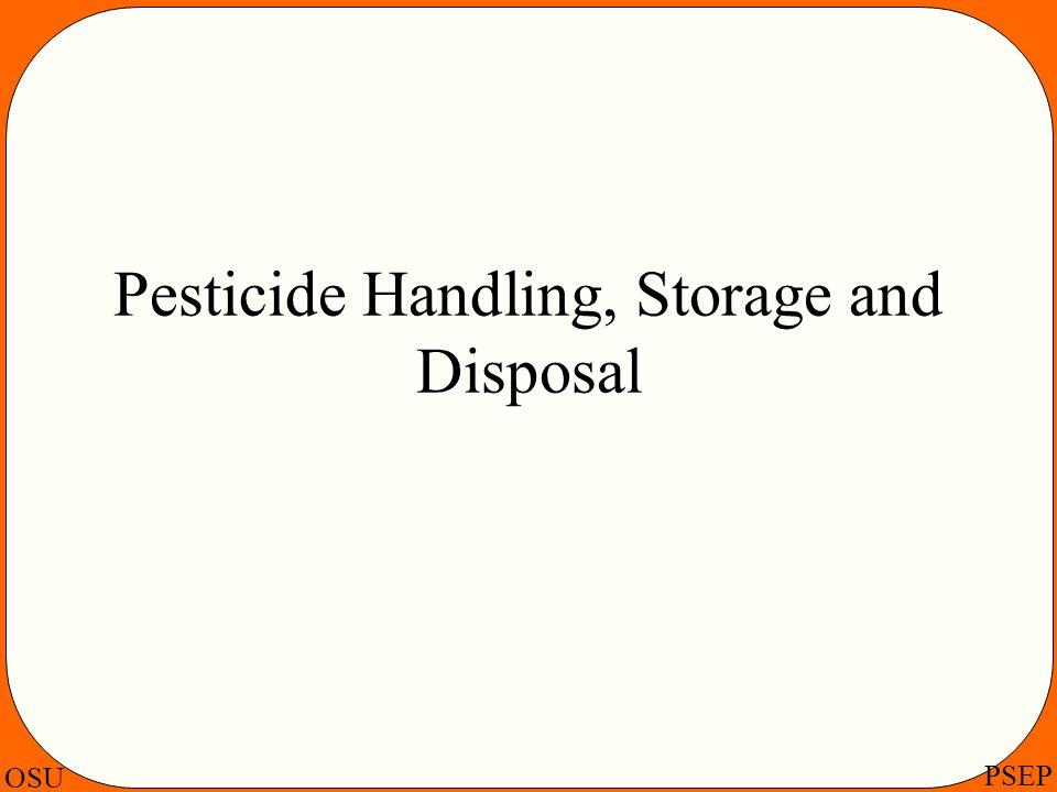Pesticide Handling, Storage and Disposal