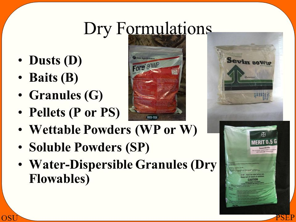 Dry Formulations Dusts (D) Baits (B) Granules (G) Pellets (P or PS)