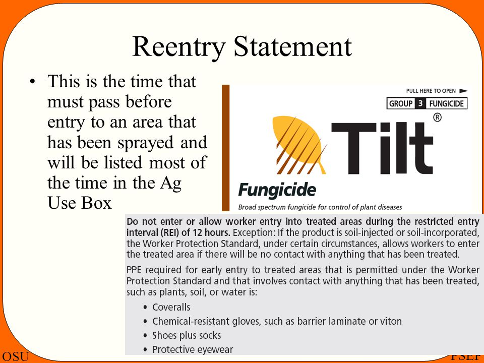 Reentry Statement This is the time that must pass before entry to an area that has been sprayed and will be listed most of the time in the Ag Use Box.