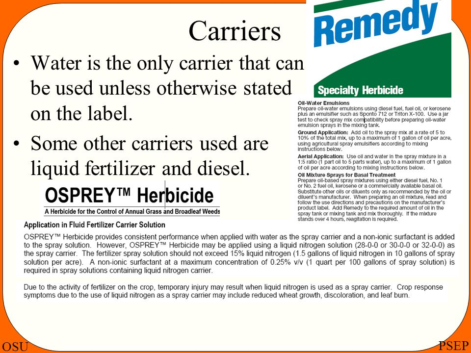 Carriers Water is the only carrier that can be used unless otherwise stated on the label.