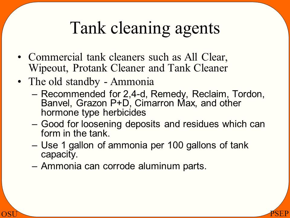 Tank cleaning agents Commercial tank cleaners such as All Clear, Wipeout, Protank Cleaner and Tank Cleaner.