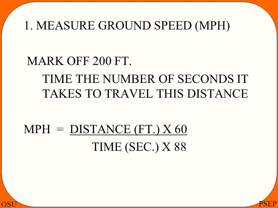 1. MEASURE GROUND SPEED (MPH)