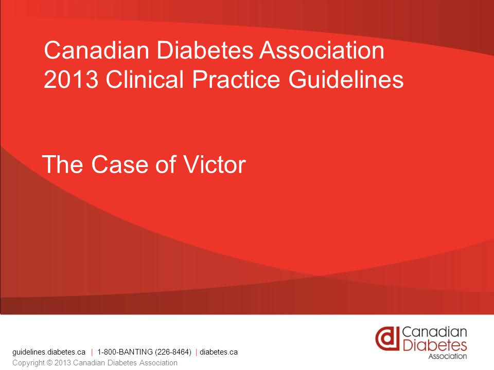 Canadian Diabetes Association 2013 Clinical Practice Guidelines