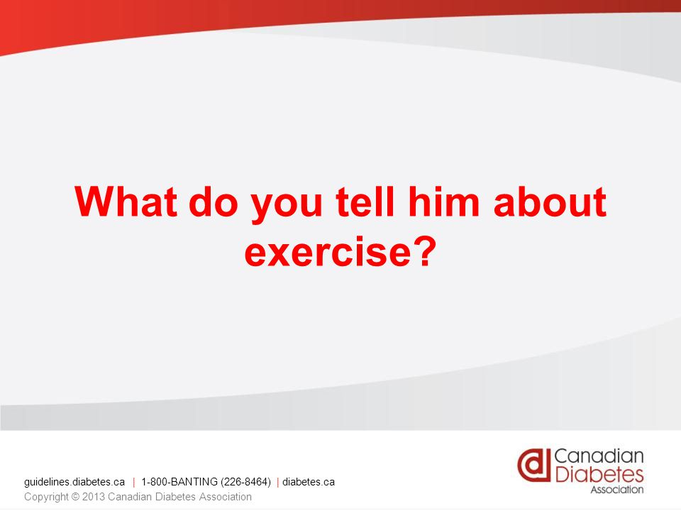 What do you tell him about exercise